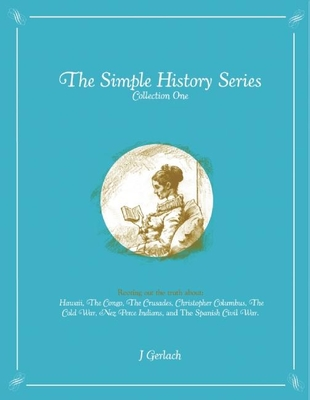 Simple History Series: Seven Slices of Simple History - Gerlach, J