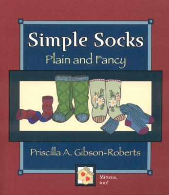 Simple Socks: Plain and Fancy - Gibson-Roberts, Priscilla A