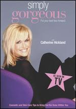 Simply Gorgeous Wiith Catherine Hickland