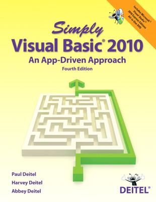 Simply Visual Basic 2010: An App-driven Approach - Deitel, Paul J., and Deitel, Harvey M., and Deitel, Abbey