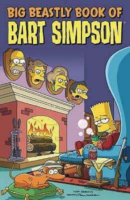 Simpsons Comics Presents the Big Beastly Book of Bart - Bates, James W