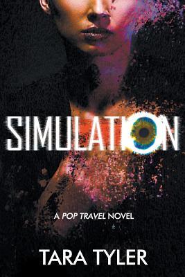 Simulation: A Pop Travel Novel - Tyler, Tara