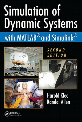 Simulation of Dynamic Systems with MATLAB and Simulink - Klee, Harold, and Allen, Randal