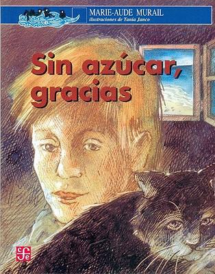 Sin Azucar, Gracias - Murail, Marie-Aude
