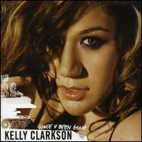 Since U Been Gone - Kelly Clarkson