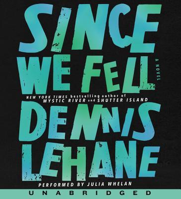 Since We Fell - Lehane, Dennis, and Whelan, Julia (Read by)