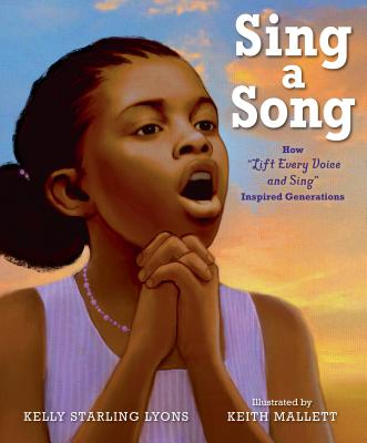 Sing a Song: How Lift Every Voice and Sing Inspired Generations - Lyons, Kelly Starling