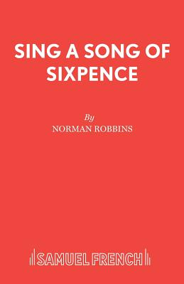 Sing a Song of Sixpence - Robbins, Norman