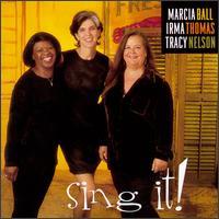 Sing It! - Marcia Ball / Tracy Nelson / Irma Thomas