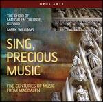 Sing, Precious Music: Five Centuries of Music at Magdalen