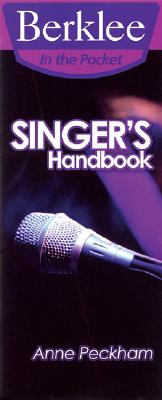 Singer's Handbook: A Total Vocal Workout in One Hour or Less! - Peckham, Anne