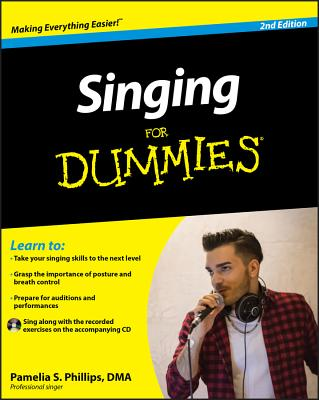 Singing for Dummies - Phillips, Pamelia S
