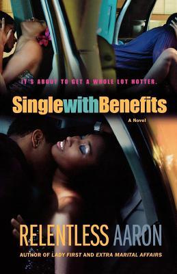 Single with Benefits - Aaron, Relentless