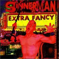 Sinnerman - Extra Fancy