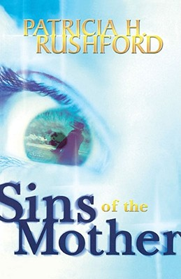 Sins of the Mother - Rushford, Patricia H