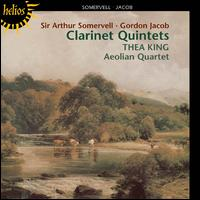 Sir Arthur Somervell, Gordon Jacob: Clarinet Quintets - Aeolian Quartet; Thea King (clarinet)