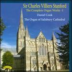 Sir Charles Villiers Stanford: The Complete Organ Works, Vol. 1