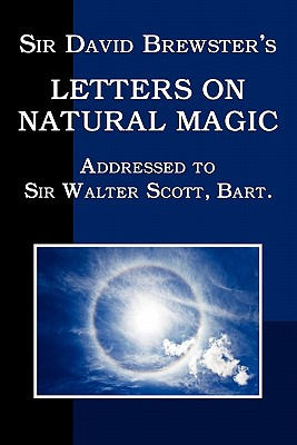 Sir David Brewster's Letters on Natural Magic - Brewster, David, Sir