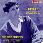 Sir Michael Tippett: Choral Works