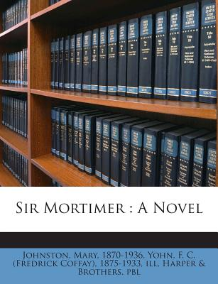 Sir Mortimer - 1870-1936, Johnston Mary