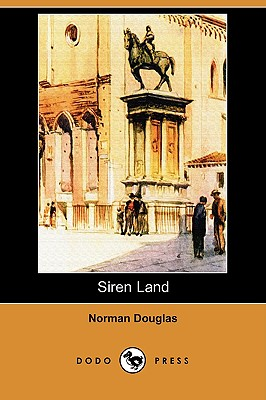 Siren Land (Dodo Press) - Douglas, Norman