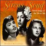 Sirens of Song: Torch Songs of the '30s & '40s