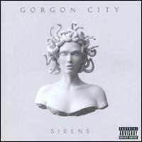 Sirens - Gorgon City