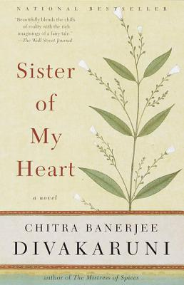 Sister of My Heart - Divakaruni, Chitra Banerjee