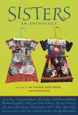 Sisters: An Anthology - Freeman, Jan (Editor), and Wojcik, Emily (Editor), and Bull, Deborah (Editor)