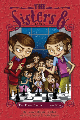 Sisters Eight Book 9: The Final Battle...For Now - Baratz-Logsted, Lauren