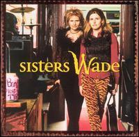 Sisters Wade - Sisters Wade