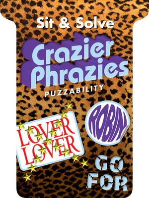 Sit & Solve (R) Crazier Phrazies - Puzzability