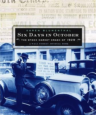 Six Days in October: The Stock Market Crash of 1929; A Wall Street Journal Book for Children - Blumenthal, Karen