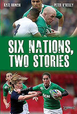 Six Nations, Two Stories - O'Reilly, Peter, and Rowan, Kate