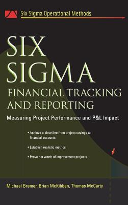 Six SIGMA Financial Tracking and Reporting - Bremer, Michael