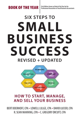 Six Steps to Small Business Success: How to Start, Manage, and Sell Your Business - Doerhoff, Bert, and Lillge, Lowell, and Lucier, David