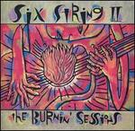 Six Strings II: The Burnin' Sessions