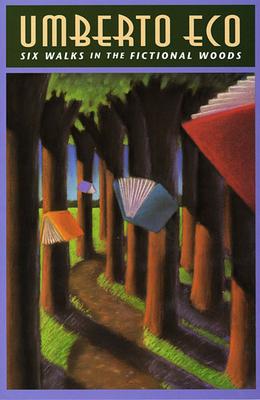 Six Walks in the Fictional Woods - Eco, Umberto
