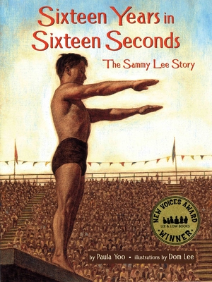Sixteen Years in Sixteen Seconds: The Sammy Lee Story - Yoo, Paula, and Lee, Dom