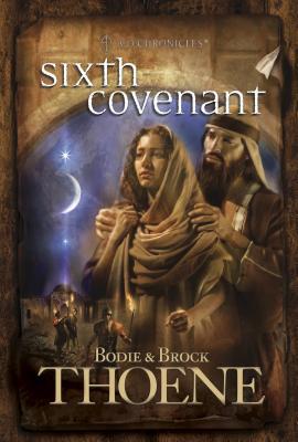 Sixth Covenant - Thoene, Brock, Ph.D., and Thoene, Bodie, Ph.D.