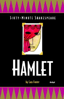 Sixty-minute Shakespeare: Hamlet - Foster, Cass