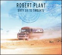 Sixty Six to Timbuktu - Robert Plant