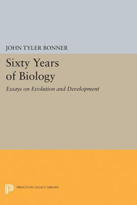 Sixty Years of Biology: Essays on Evolution and Development - Bonner, John