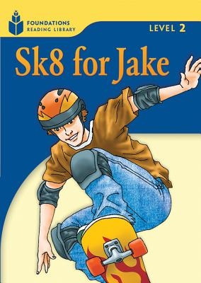 Sk8 for Jake: Foundations Reading Library 2 - Waring, Rob, and Jamall, Maurice