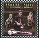 Skabilly Rebel: The Roddy Radiation Anthology