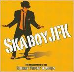 Skaboy JFK: The Skankin' Hits of the Cherry Poppin' Daddies