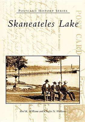 Skaneateles Lake - Williams, Paul K, and Williams, Charles N