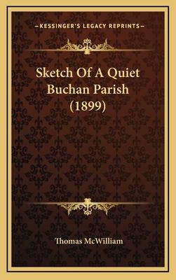 Sketch of a Quiet Buchan Parish (1899) - McWilliam, Thomas