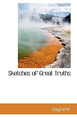 Sketches of Great Truths - Wayfarer