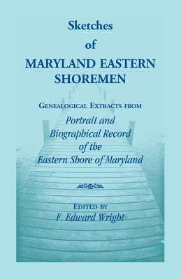 Sketches of Maryland Eastern Shoremen - Wright, F Edward